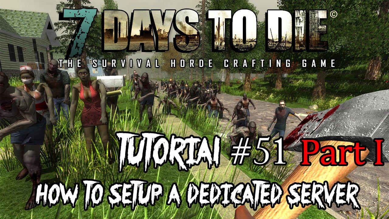 7 days to die dedicated server tutorial
