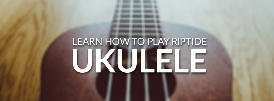 riptide easy ukulele tutorial