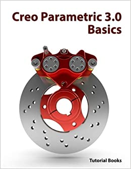 creo parametric 3.0 tutorial roger toogood pdf