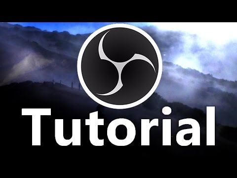 open broadcaster software tutorial