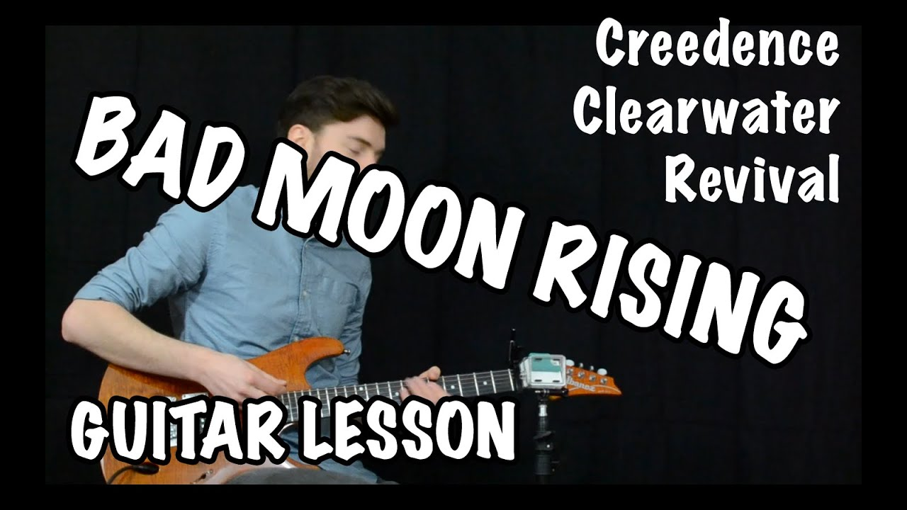 bad moon rising tutorial