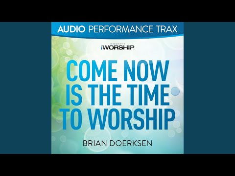 come now is the time to worship piano tutorial