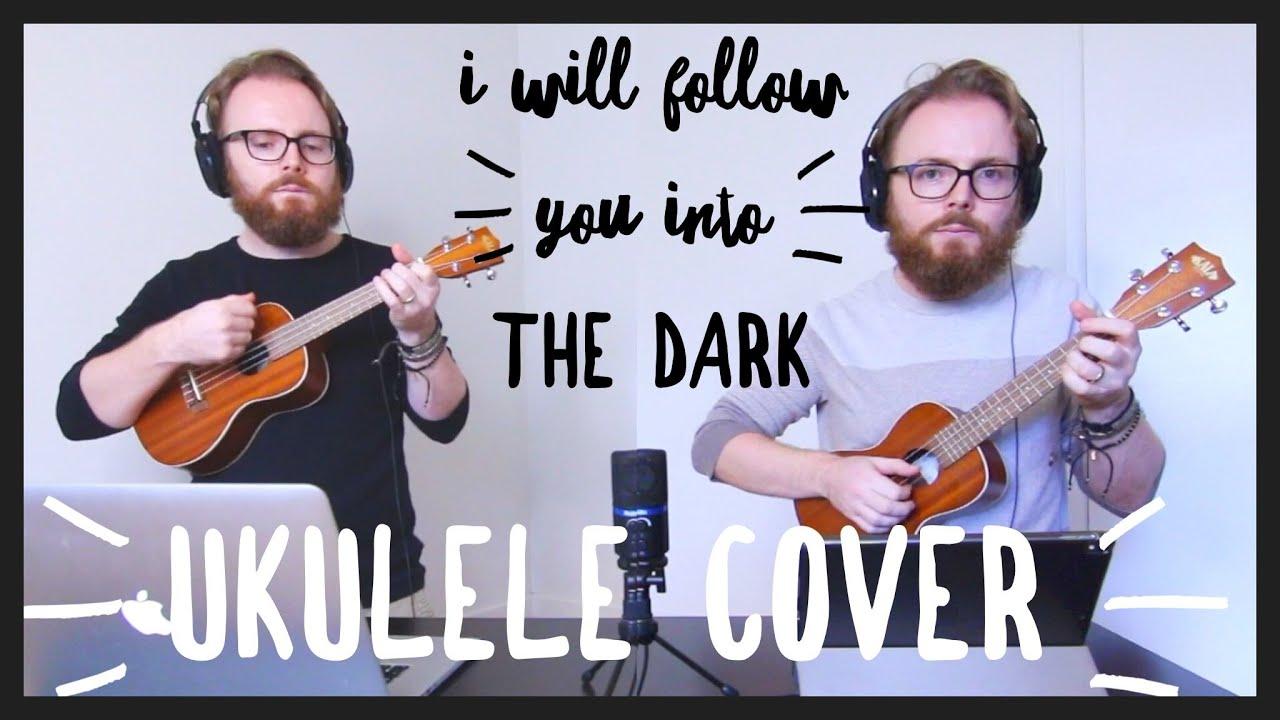 i will follow you into the dark ukulele tutorial