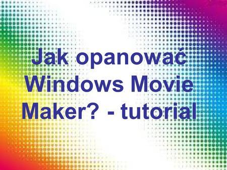 movie maker tutorial ppt